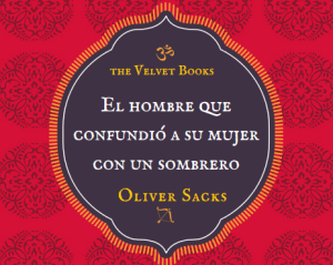 Reseña. El hombre que confundió a su mujer con un sombrero por Oliver Sacks