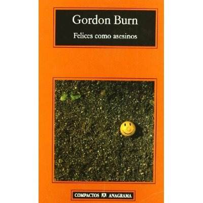 felices-como-asesinos-gordon-burn-144511-MLC20562568671_012016-O